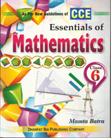 Class VI + Essentials of Mathematics-6- CCE + Dhanpatrai Books